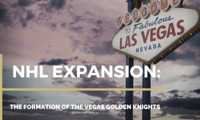 NHL EXPANSION: THE FORMATION OF THE VEGAS GOLDEN KNIGHTS