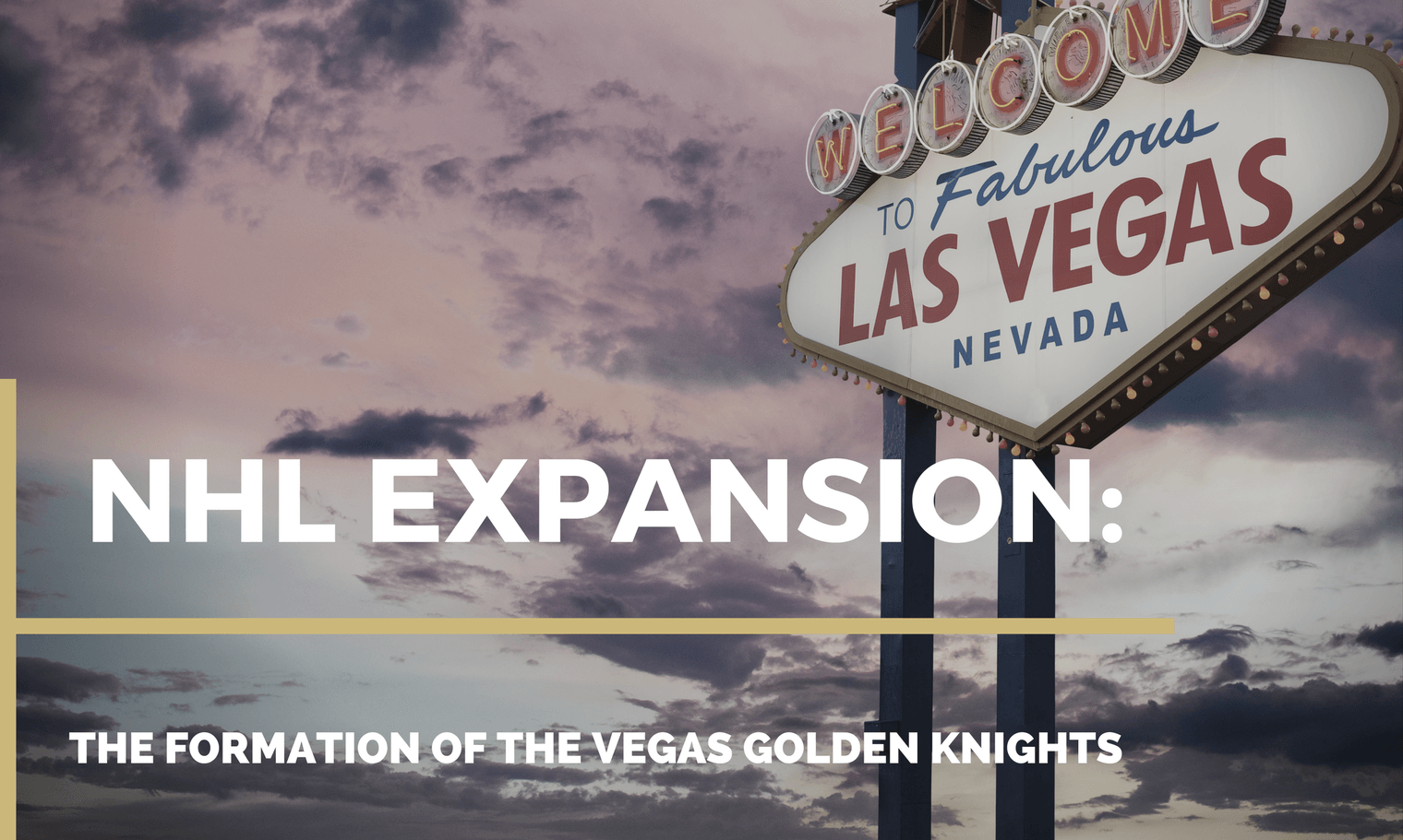 aab301183 NHL EXPANSION  THE FORMATION OF THE VEGAS GOLDEN KNIGHTS